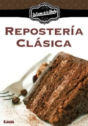 Repostería Clásica ebook by Kobo.Web.Store.Products.Fields.ContributorFieldViewModel