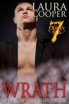Wrath (Erotic Romance / BDSM) - Seven Deadly Sins Part 6 ebook by Laura B. Cooper