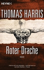 Roter Drache - Roman ebook by Thomas Harris