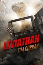 Leviathan - Horror-Thriller ebook by Tim Curran, LUZIFER-Verlag, Nicole Lischewski