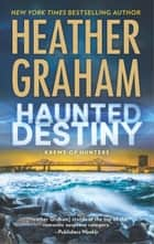 Haunted Destiny - A paranormal, thrilling suspense novel ebook by Heather Graham