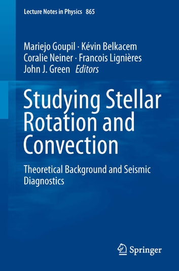 Studying Stellar Rotation and Convection - Theoretical Background and Seismic Diagnostics ebook by