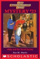 The Baby-Sitters Club Mystery #23: Abby and the Secret Society ebooks by Ann M. Martin