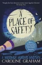 A Place Of Safety - A Midsomer Murders Mystery 6 ebook by Caroline Graham