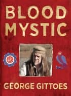 Blood Mystic ebook by George Gittoes