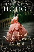 Red Sky at Night, Lovers' Delight ebook by Jane Aiken Hodge