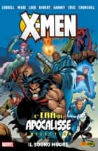 X-Men L'era Di Apocalisse 1 - Il Sogno Muore ebook by Scott Lobdell, Mark Waid, Fabian Nicieza,...