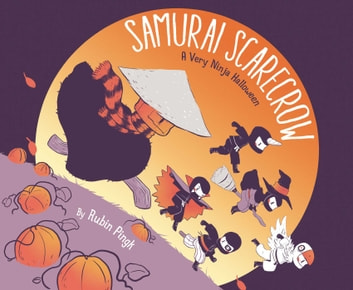 Samurai Scarecrow - A Very Ninja Halloween ebook by Rubin Pingk