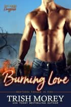 Burning Love 電子書籍 by Trish Morey