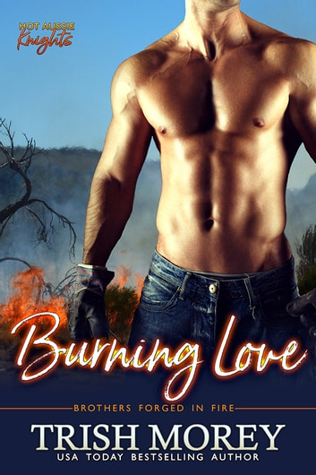 Burning Love ebook by Trish Morey