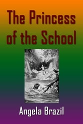 The Princess of the School ebook by Angela Brazil