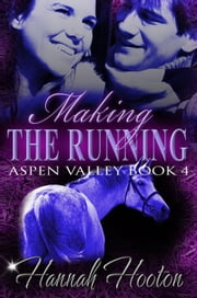 Making the Running - Aspen Valley Series, #4 ebook by Hannah Hooton