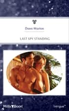 Last Spy Standing ebook by Dana Marton