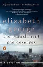 The Punishment She Deserves - A Lynley Novel ebook by Elizabeth George