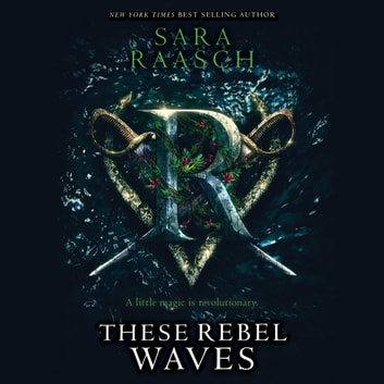 These Rebel Waves audiobook by Sara Raasch