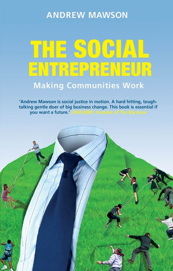 The Social Entrepreneur - Making Communities Work ebook by Andrew Mawson