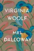 Mrs. Dalloway ebook by Virginia Woolf, Maureen Howard