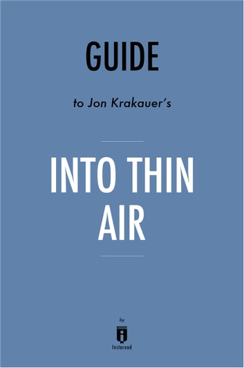 a summary of the plot of into thin air by jon kraukauer Into thin air study guide contains a biography of author jon krakauer, literature essays, quiz questions, major themes, characters, and a full summary and analysis about into thin air into thin air summary.