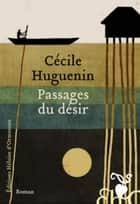 Passages du désir eBook by Cecile Huguenin