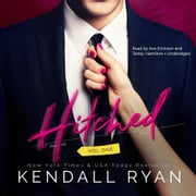 Hitched, Vol. 1 audiobook by Kendall Ryan