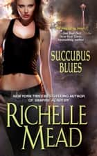 Succubus Blues ebook by Richelle Mead