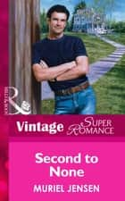 Second To None (Mills & Boon Vintage Superromance) ebook by Muriel Jensen