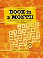 Book in a Month - The Fool-Proof System for Writing a Novel in 30 Days ebook by Victoria Lynn Schmidt