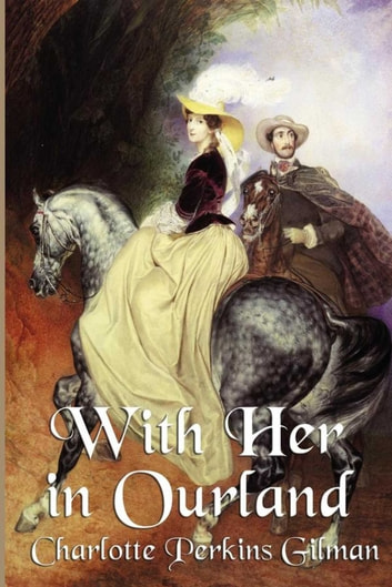 With Her in Ourland eBook by Charlotte Perkins Gilman