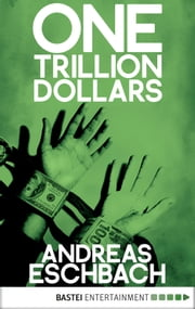 One Trillion Dollars ebook by Andreas Eschbach,Frank Keith