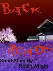 Back Roads ebook by Robin Wright
