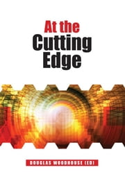 At the cutting edge - A practical vision for health care improvement ebook by Douglas   Woodhouse
