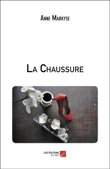 La Chaussure eBook by Anne Markyse