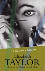 In a Summer Season ebook by Elizabeth Taylor,Elizabeth Russell Taylor