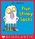 Five Stinky Socks ebook by Jim Benton, Jim Benton