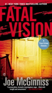 Fatal Vision - A True Crime Classic ebook by Joe McGinniss