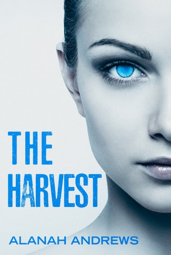 The Harvest - A YA dystopian novella eBook by Alanah Andrews