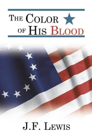 The Color of His Blood ebook by J. F. Lewis