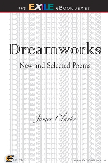 Dreamworks - New and Selected Poems eBook by James Clarke