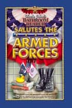 Uncle John's Bathroom Reader Salutes the Armed Forces ebook by Bathroom Readers' Institute