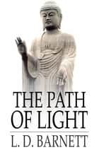 The Path of Light ebook by L. D. Barnett