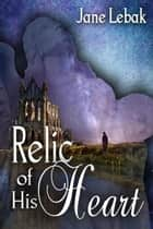 Relic of His Heart ebook by Jane Lebak