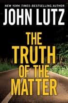 The Truth of the Matter ebook by John Lutz