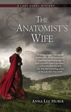 The Anatomist's Wife eBook by Anna Lee Huber