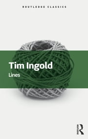 Lines - A Brief History ebook by Tim Ingold