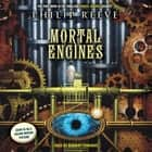 Mortal Engines: Book 1 audiobook by Philip Reeve, Barnaby Edwards