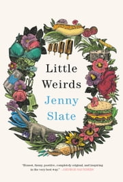 Little Weirds ebook by Jenny Slate