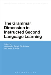 The Grammar Dimension in Instructed Second Language Learning ebook by