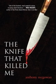 The Knife That Killed Me ebook by Anthony McGowan