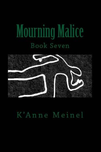 Mourning Malice - Malice, #7 ebook by K'Anne Meinel