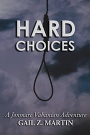 Hard Choices ebook by Gail Z. Martin